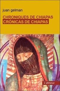 Juan Gelman - Chroniques de chiapas.