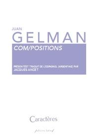 Juan Gelman - Com/positions.