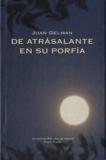 Juan Gelman - Da atrasalante en su porfia - Ciudad de México 2007-2009.