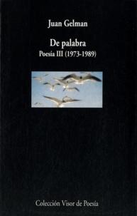 Juan Gelman - De palabra - Poesia III (1973-1989).