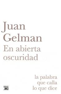 Juan Gelman et Luciano Spano - En abierta oscuridad.