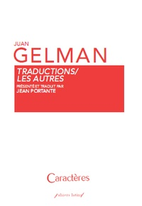 Juan Gelman et Jean Portante - Traductions/Les Autres.