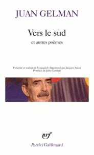 Juan Gelman - Vers le sud et autres poèmes.