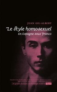 Juan Gil-Albert et Annick Allaigre - Le style homosexuel - En Espagne sous Franco.