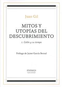 Juan Gil - Mitos y utopias del descubrimiento - Tome 1, Colon y su tiempo.