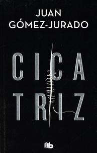 Juan Gomez-Jurado - Cicatriz.