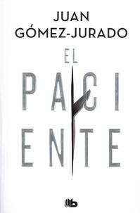 Juan Gomez-Jurado - El paciente.