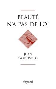 Juan Goytisolo - Beauté n'a pas de loi.