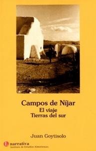 Juan Goytisolo - Campos De Nijar - El Viaje ; Tierras Del Sur.