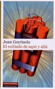 Juan Goytisolo - El exiliado de aqui y alla - La vida postuma del Monstruo del Sentier.