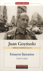 Juan Goytisolo - Ensayos literarios (1967-1999) - Obras completas VI.