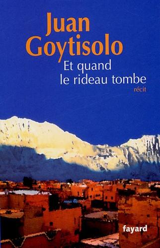Juan Goytisolo - Et quand le rideau tombe.