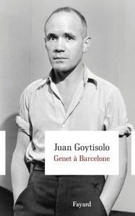 Juan Goytisolo - Genet à Barcelone.