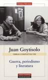 Juan Goytisolo - Guerra, periodismo y literatura - Obras completas VIII.