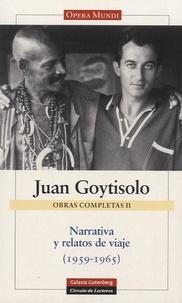 Juan Goytisolo - Narrativa y relatos de viaje (1959-1965) - Obras Completas II.