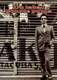 Juan Hernandez Luna - Du tabac pour le puma.