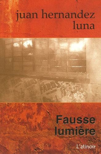 Juan Hernàndez Luna - Fausse lumière.