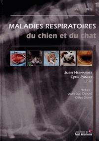 Juan Hernandez et Cyrill Poncet - Maladies respiratoires du chien et du chat.