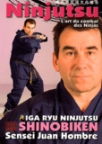 Juan Hombre - Iga Ryu Ninjutsu Shinobiken - L'art du combat des Ninjas.