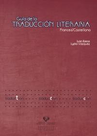 Juan Ibeas - Guia de la Traduccion Literaria Frances/Castellano.