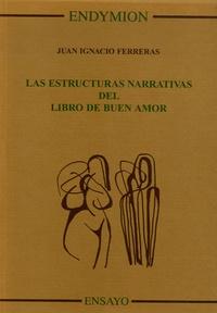 Juan-Ignacio Ferreras - Las estructuras narrativas del Libro de buen amor.