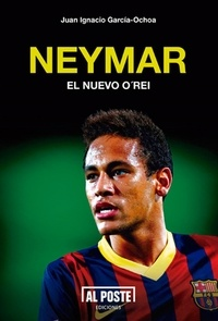 Juan Ignacio García-Ochoa - Neymar - El nuevo O'Rei.
