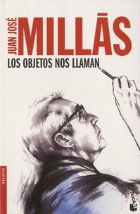 Juan José Millas - Los objetos nos llaman.
