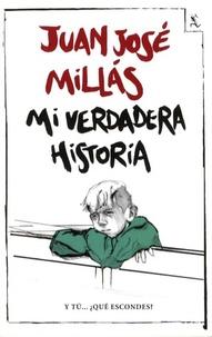 Juan José Millas - Mi verdadera historia.