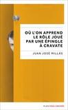 Juan José Millas - Où l'on apprend le rôle joué par une épingle à cravate.