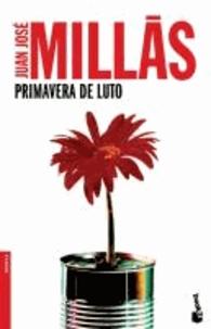 Juan José Millás - Primavera de luto.