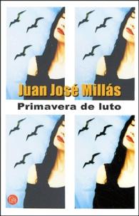 Juan José Millas - Primavera de luto.