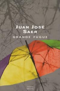 Juan-José Saer - Grande fugue.