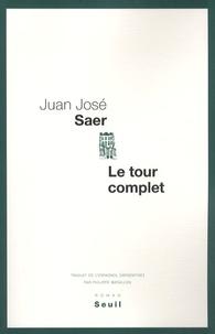 Juan-José Saer - Le tour complet.