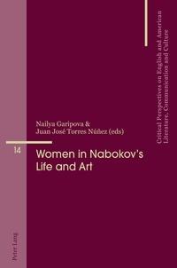 Juan josé Torres núñez et Nailya Garipova - Women in Nabokov's Life and Art.