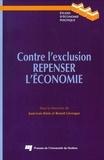 Juan-Luis Klein et Benoît Lévesque - Contre l'exclusion. Repenser l'écomie..