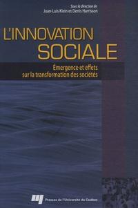 Juan-Luis Klein et Denis Harrisson - L'innovation sociale - Emergence et effets sur la transformation des sociétés.