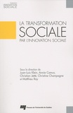 Juan-Luis Klein et Annie Camus - La transformation sociale par l'innovation sociale.