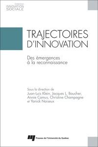 Juan-Luis Klein et Jacques Boucher - Trajectoires d'innovation - Des émergences à la reconnaissance.