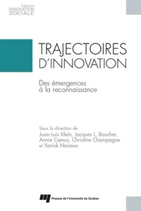 Juan-Luis Klein et Jacques L. Boucher - Trajectoires d'innovation - Des émergences à la reconnaissance.