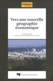 Juan-Luis Klein et Régis Guillaume - Vers une nouvelle géographie économique - Hommage à Claude Manzagol.