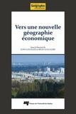 Juan-Luis Klein et Régis Guillaume - Vers une nouvelle géographie économique.