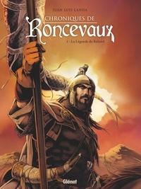 Juan Luis Landa - Chroniques de Roncevaux - Tome 01 - La Légende de Roland.