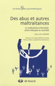 Juan-Luis Linares - Des abus et autres maltraitances - La maltraitance familiale, entre thérapie et contrôle.