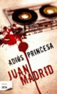Juan Madrid - Adiós princesa.