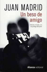 Juan Madrid - Un beso de amigo.