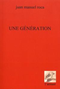 Juan Manuel Roca - Une génération.