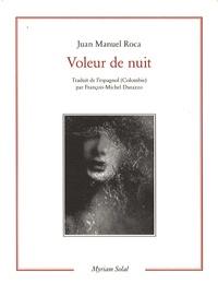 Juan Manuel Roca - Voleur de nuit - Edition bilingue français-espagnol.