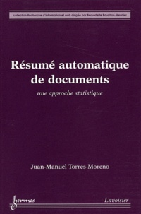 Résumé automatique de documents - Juan-Manuel Torres-Moreno |