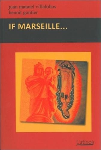 Juan-Manuel Villalobos et Benoît Gontier - If Marseille....