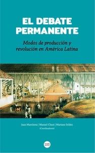 Juan Marchena et Manuel Chust - El debate permanente - Modos de producción y revolución en América Latina.